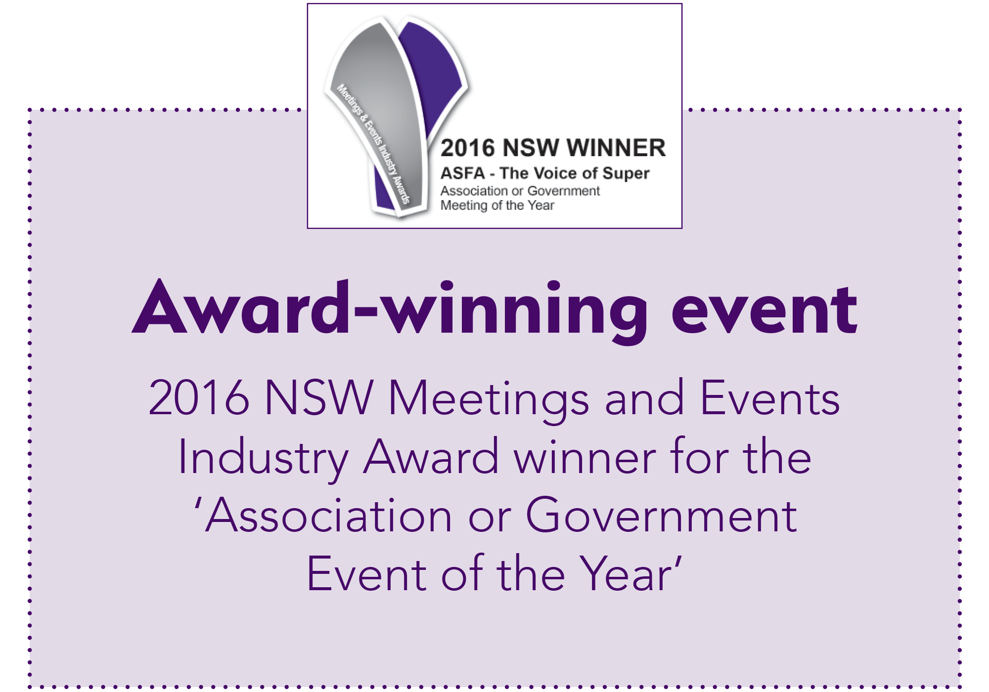 Award winning event - 2016 NSW Meetings and Events Industry Award winner for 'Association or Government Event of the Year